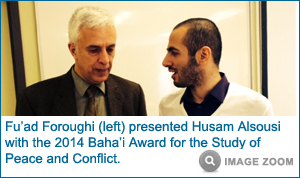 Fu'ad Foroughi (left) presented Husam Alsousi (right) with the 2014 Baha'i Award for the Study of Peace and Conflict.