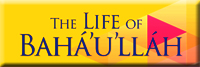 The Life of Bahá'u'lláh button